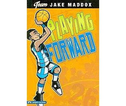 Playing Forward (Paperback) (Jake Maddox & Eric Stevens) - image 1 of 1