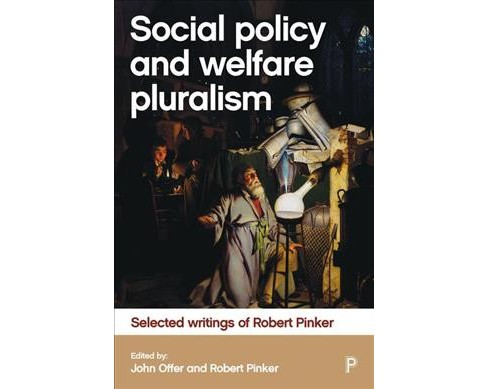 Social Policy and Welfare Pluralism : Selected Writings of Robert Pinker -  (Hardcover) - image 1 of 1