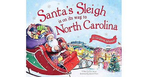 Santa's Sleigh Is on Its Way to North Carolina (Hardcover) (Eric James) - image 1 of 1