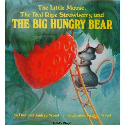 The Little Mouse, the Red Ripe Strawberry, and the Big Hungry Bear - (Child's Play Library)(Paperback)