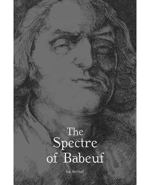 Spectre of Babeuf (Reprint) (Paperback) (Ian Birchall) - image 1 of 1