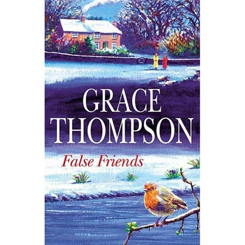 False Friends - (Severn House Large Print) by  Grace Thompson (Hardcover) - image 1 of 1