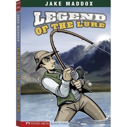 Legend of the Lure - (Impact Books: A Jake Maddox Sports Story) by  Jake Maddox (Paperback) - image 1 of 1