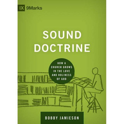Sound Doctrine - (9marks: Building Healthy Churches) by  Bobby Jamieson (Hardcover) - image 1 of 1