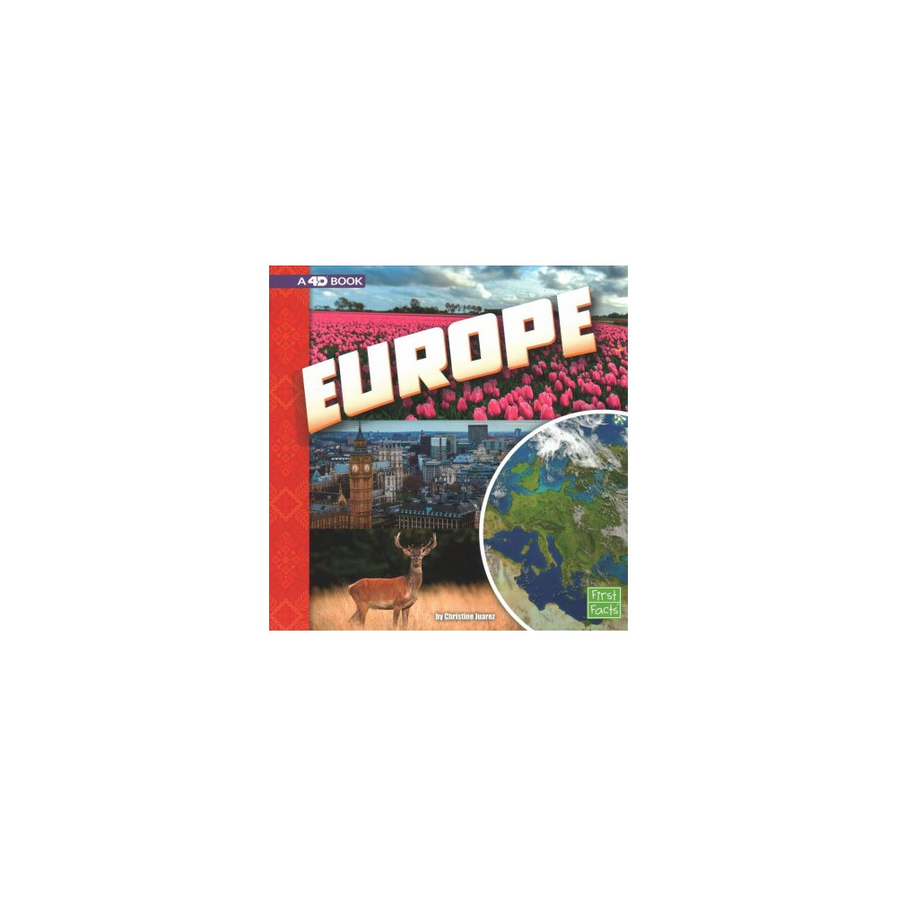 Europe : A 4D Book - (First Facts) by Christine Juarez (Paperback)