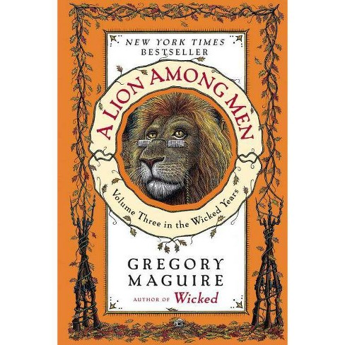 A Lion Among Men ( The Wicked Years) (Reprint) (Paperback) by Gregory Maguire - image 1 of 1