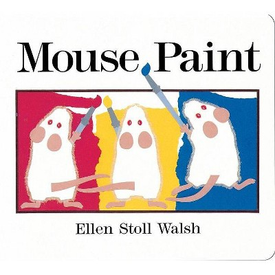 Mouse Paint - by Ellen Stoll Walsh (Board_book)