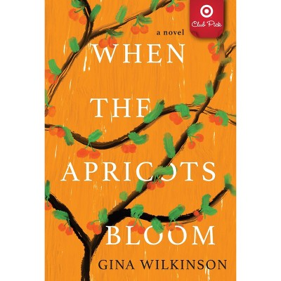 When the Apricot Blooms - Target Exclusive Edition by Gina Wilkinson (Paperback)