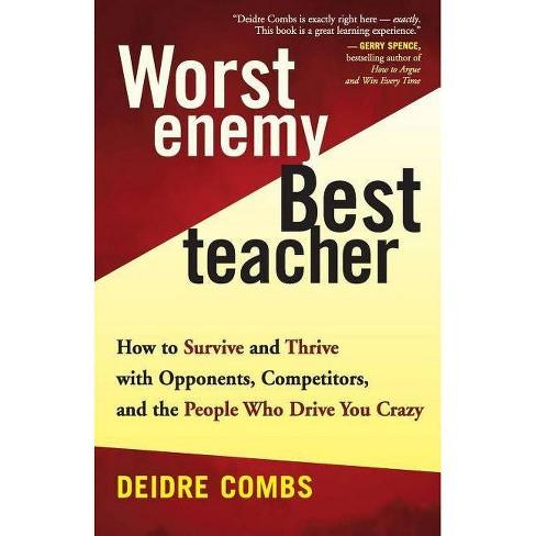 Worst Enemy, Best Teacher - by  Deidre Combs (Paperback) - image 1 of 1