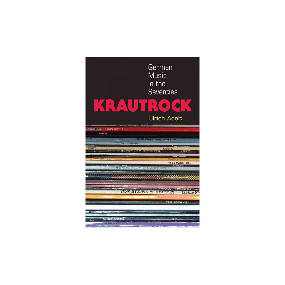 Krautrock : German Music in the Seventies (Paperback) (Ulrich Adelt)