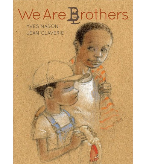 We Are Brothers -  by Yves Nadon (School And Library) - image 1 of 1