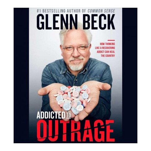 Addicted To Outrage How Thinking Like A Recovering Addict Can Heal