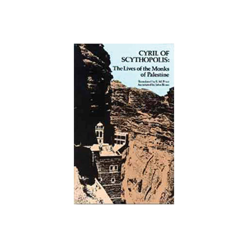 The Lives Of The Monks Of Paulestine Volume 114 Cistercian Studies By Cyril Of Scythopolis Paperback