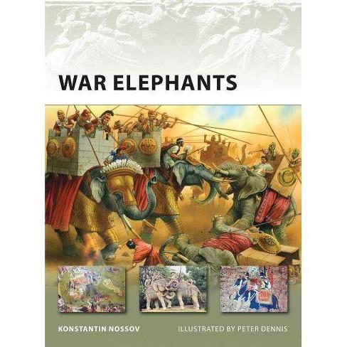 War Elephants - (New Vanguard) by  Konstantin Nossov & Konstantin S Nossov (Paperback) - image 1 of 1