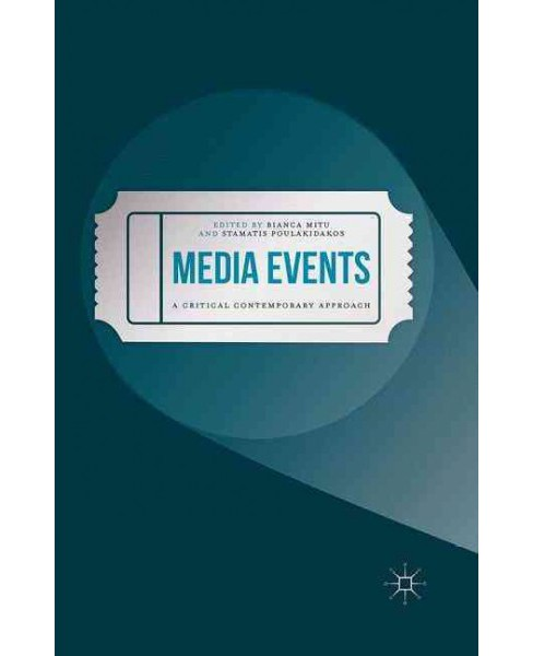 Media Events : A Critical Contemporary Approach (Paperback) - image 1 of 1