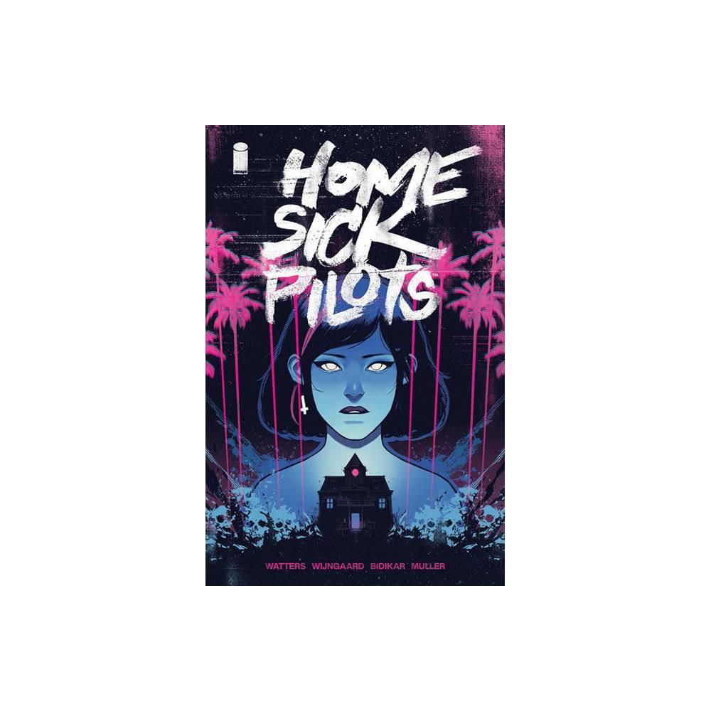 Home Sick Pilots Volume 1 Teenage Haunts By Dan Watters Paperback
