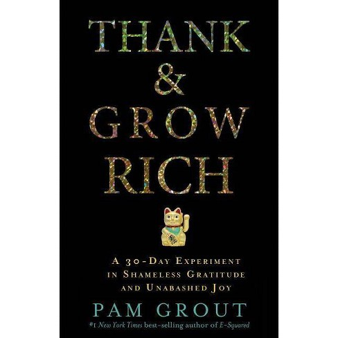 Thank & Grow Rich - by  Pam Grout (Paperback) - image 1 of 1