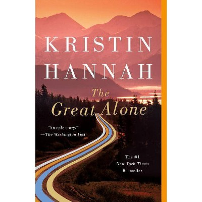 The Great Alone - by  Kristin Hannah (Paperback)