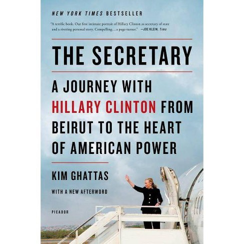 The Secretary: A Journey with Hillary Clinton from Beirut to the Heart of American Power - (Paperback) - image 1 of 1