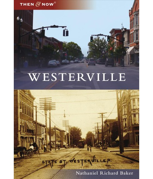 Westerville -  (Then & Now) by Nathaniel Richard Baker (Paperback) - image 1 of 1