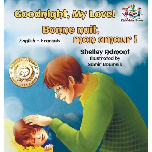Goodnight, My Love! Bonne nuit, mon amour ! - (English French Bedtime Collection) (Hardcover) - image 1 of 1