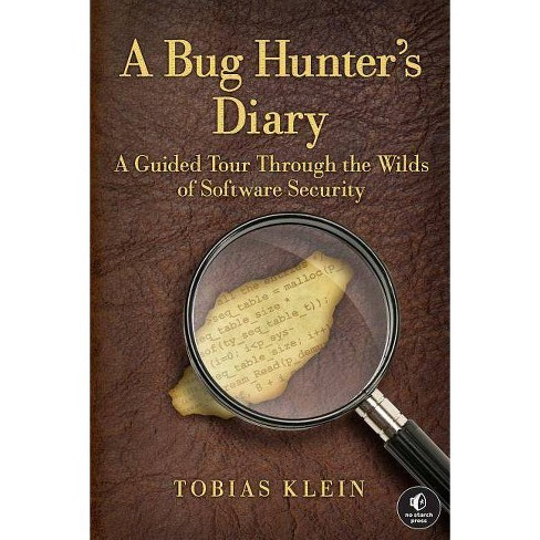 A Bug Hunter's Diary - by  Tobias Klein (Paperback) - image 1 of 1