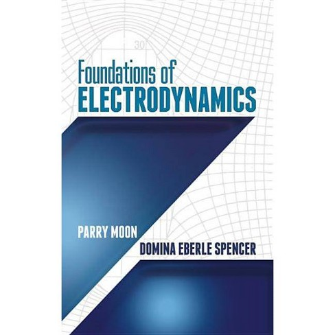 Foundations of Electrodynamics - (Dover Books on Engineering) by  Parry Moon & Domina Eberle Spencer - image 1 of 1