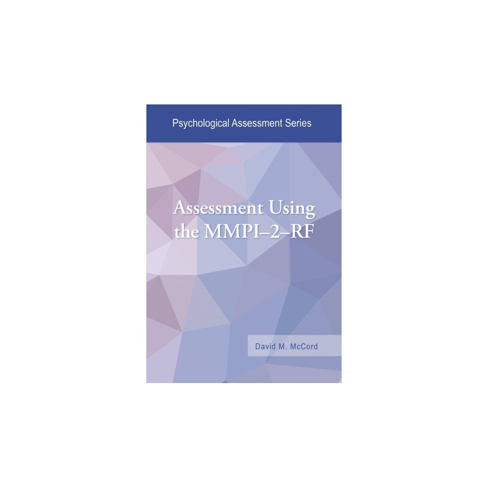 Assessment Using the Mmpi-2-RF - (Psychological Assessment) by David M. McCord (Paperback)