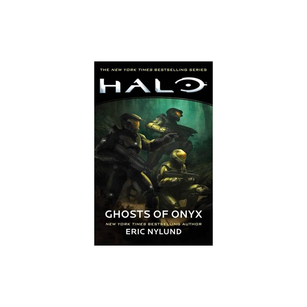 Ghosts of Onyx - Reprint (Halo) by Eric Nylund (Paperback)
