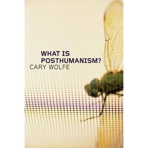 What Is Posthumanism? - (PostHumanities (Paperback)) by  Cary Wolfe (Paperback) - image 1 of 1