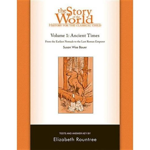 The Story of the World: History for the Classical Child - by  Susan Wise Bauer & Elizabeth Rountree - image 1 of 1
