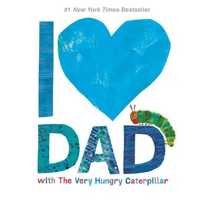 I Love Dad With the Very Hungry Caterpillar - by Eric Carle (Hardcover)