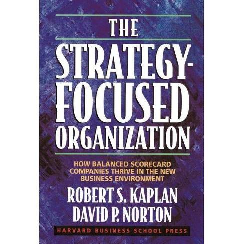 The Strategy-Focused Organization - by  Robert S Kaplan & David P Norton (Hardcover) - image 1 of 1
