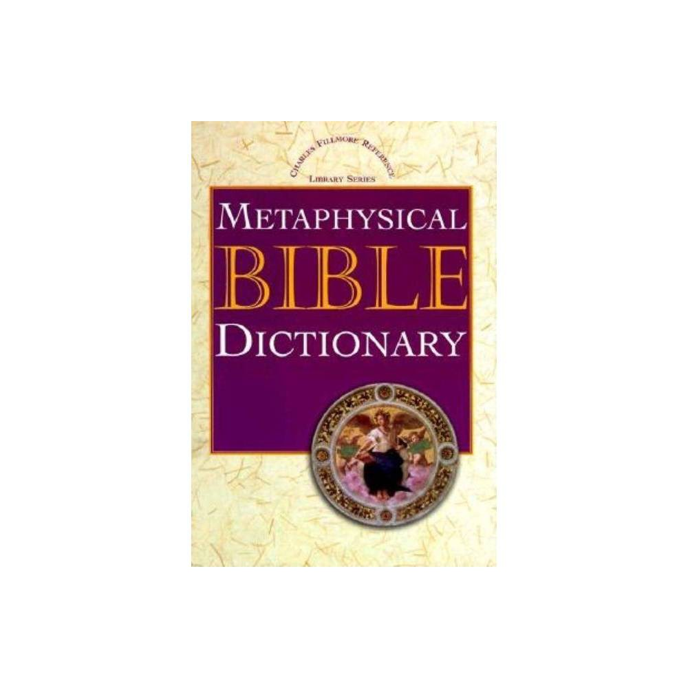 Metaphysical Bible Dictionary Charles Fillmore Reference Library By Charles Fillmore Hardcover