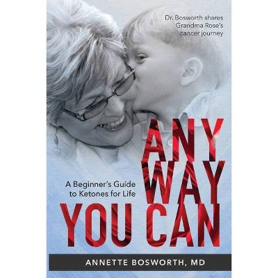 Anyway You Can - by  Annette Bosworth (Paperback)