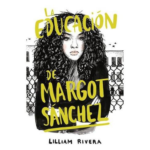 La Educación de Margot Sanchez - by  Lilliam Rivera (Paperback) - image 1 of 1