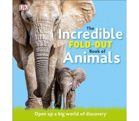 Incredible Fold-Out Book of Animals -  (Hardcover) - image 1 of 1