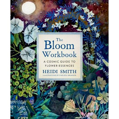 The Bloom Book - by  Heidi Smith (Hardcover)