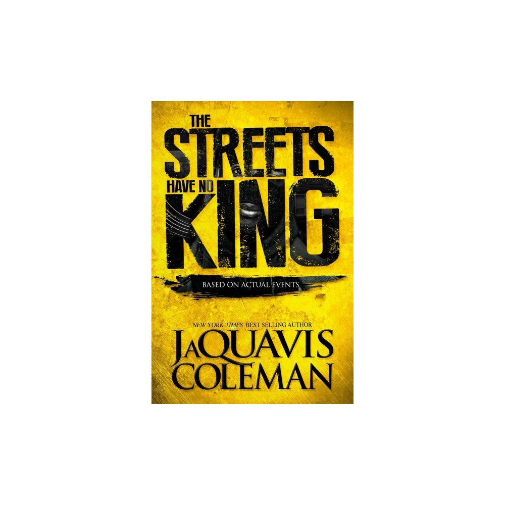 Streets Have No King - by JaQuavis Coleman (Paperback)