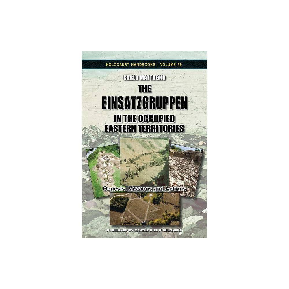 The Einsatzgruppen In The Occupied Eastern Territories Holocaust Handbooks By Carlo Mattogno Paperback