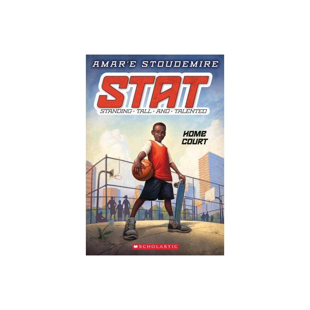 Home Court Stat Standing Tall And Talented 1 1 Stat Standing Tall And Talented By Amar E Stoudemire Paperback