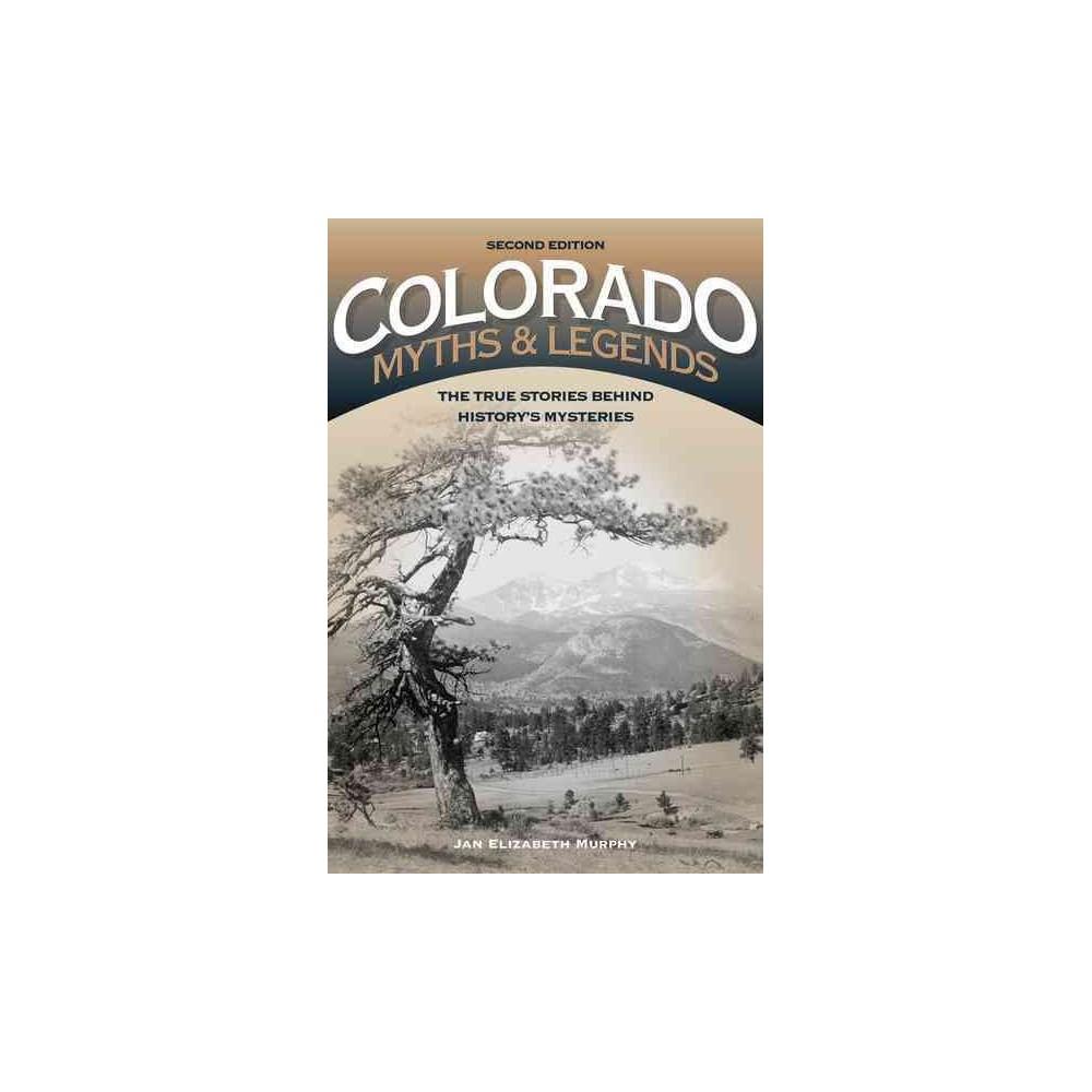 Colorado Myths & Legends : The True Stories Behind History's Mysteries (Paperback) (Jan Elizabeth