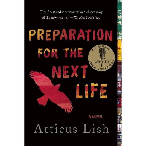 Preparation for the Next Life - by  Atticus Lish (Paperback) - image 1 of 1