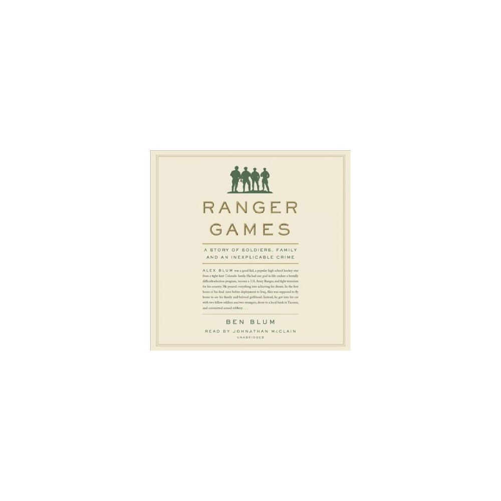 Ranger Games : A Story of Soldiers, Family and an Inexplicable Crime - Unabridged by Ben Blum (CD/Spoken