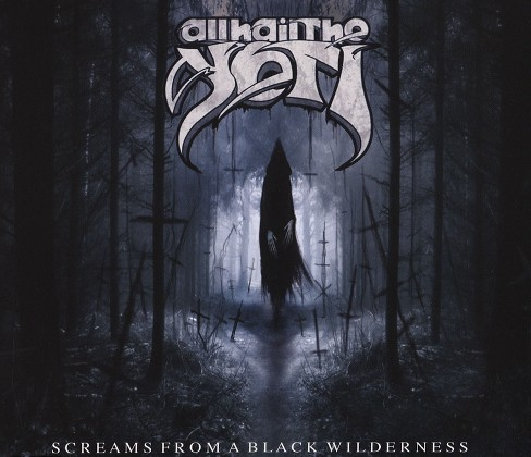 All hail the yeti - Screams from a black wilderness [Explicit Lyrics] (CD) - image 1 of 1