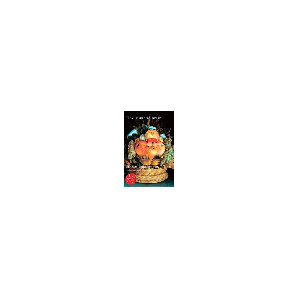 Mimetic Brain (Reprint) (Paperback) (Jean-Michel Oughourlian)