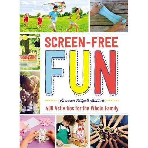 Screen-Free Fun - by  Shannon Philpott-Sanders (Paperback) - image 1 of 1