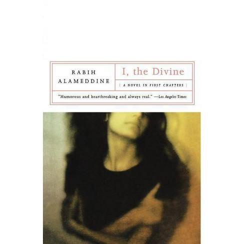 I, the Divine - by  Rabih Alameddine (Paperback) - image 1 of 1