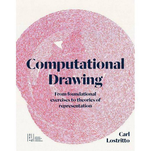 Computational Drawing - by  Carl Lostritto (Hardcover) - image 1 of 1