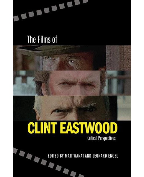 Films of Clint Eastwood : Critical Perspectives -  (Hardcover) - image 1 of 1